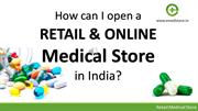 How can I open a Retail & Online Medical store in India?