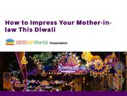 How to Impress Your Mother-in-law This Diwali