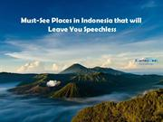 Must-See Places in Indonesia that will Leave You Speechless