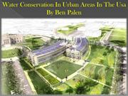 Water Conservation In Urban Areas In The Usa By Ben Palen