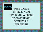 Pole Dance Fitness Also Gives You a Sense of Confidence, Sexiness & St