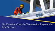 Get Complete Control of Construction Projects with BIM Services