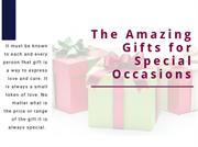 The Amazing Gifts for Special Occasions