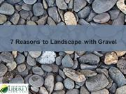 7 Reasons to Landscape with Gravel - Liberty Lawn Care