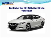 Get Out of the City With Car Hire in Vancouver