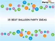 15 Best Balloon Party Decoration Ideas - Party Zealot