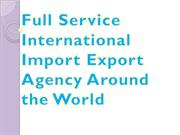 Full Service International Import Export Agency Around the World