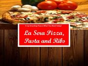A Lip-Smacking Pizza is What You Need Today! - La Sera Pizza, Pasta an