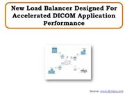 New Load Balancer Designed For Accelerated DICOM Application
