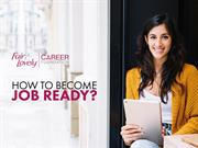 How To Become Job Ready? Fair And Lovely Career Foundation
