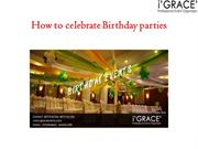 How to celebrate Birthday parties?