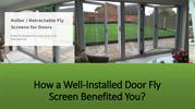 How a Well-Installed Door Fly Screen Benefited You?