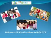 Wel Come to IB World Academy in Delhi NCR