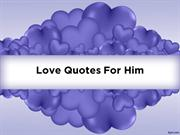 Love Quotes For Him That Will Bring You Both Closer - Blogkiat.com
