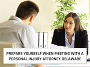 Prepare Yourself When Meeting with a Personal Injury Attorney Delaware