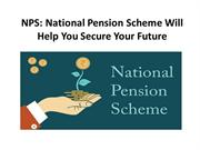 NPS - National Pension Scheme Will Help You Secure Your Future