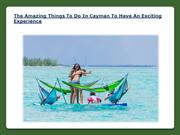 The Amazing Things To Do In Cayman