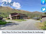 Easy Ways To Own Your Dream Home In Anchorage