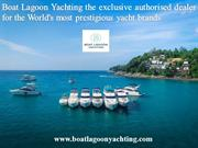 Boat Lagoon Yachting the exclusive authorised dealer for the World's m