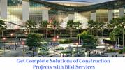 Get Complete Solutions of Construction Project with bim service