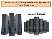 The Value of a Cheap Dedicated Server to Each Business