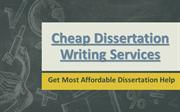 Cheap Dissertation Writing Services - Get Most Affordable Dissertation