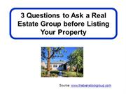 3 Questions to Ask a Real Estate Group Before Listing Your Property