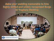Make your wedding memorable to hire highly skilled and widely recogniz