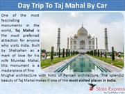 Day Trip To Taj Mahal By Car With State Express