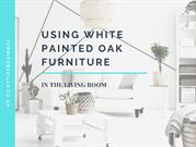 Using White Painted Oak Furniture In The Living Room