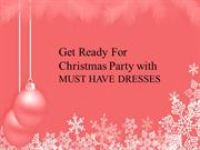 Get Ready For Christmas Party with MUST HAVE DRESSES