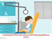 Get Healthy & White Teeth with our Teeth Whitening Melbourne Service