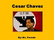 Cesar Chavez ppt by Ms. Eliza Pereda