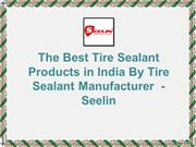 The Best Tire Sealant Products in India by Tire Sealant Manufacturer
