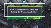How to Write Product Titles on Amazon and EBay