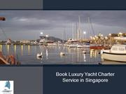 Book Luxury Yacht Charter Service in Singapore
