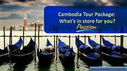 Cambodia Tour Package  What's in store for you