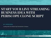 START YOUR LIVE STREAMING BUSINESS IDEA WITH PERISCOPE CLONE SCRIPT