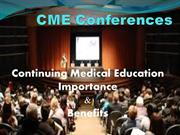 Continuing Medical Education (CME) Importance, Need and Benefits
