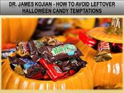 Dr. James Kojian - How To Avoid Leftover Halloween Candy Temptations