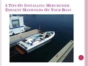 5 Tips On Installing Mercruiser Exhaust Manifolds On Your Boat