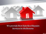 Best Slate Roof Repairs Services In Melbourne