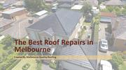 The Best Roof Repairs in Melbourne