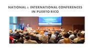 NATIONAL & INTERNATIONAL CONFERENCES IN PUERTO RICO