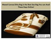 Waxed Canvas Ditty Bag is the Best Sea Bag You can Avail These Days On