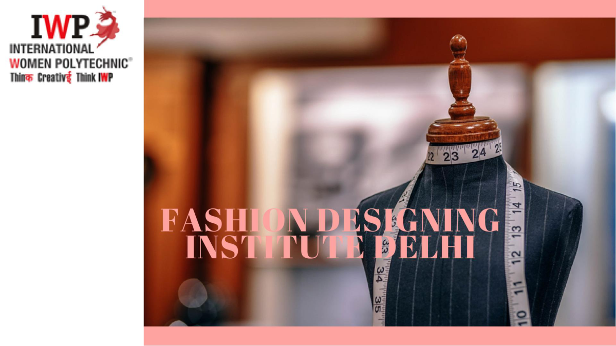 Best Institute For Fashion Designing In Delhi Authorstream