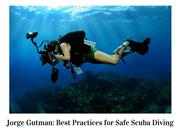 Jorge Gutman Best Practices for Safe Scuba Diving