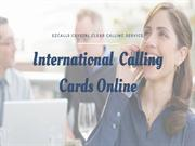 International Calling Cards in USA To Make Long Distance Calls Easily