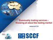 Commodity trading services – Knowing all about the trading market