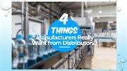 4 Things Manufacturers Really Want from Distributors